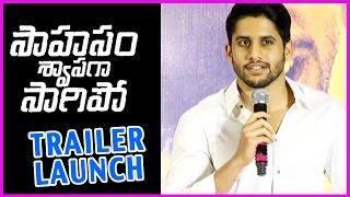 Naga Chaitanya Speech At Saahasam Swaasaga Saagipo Trailer Launch