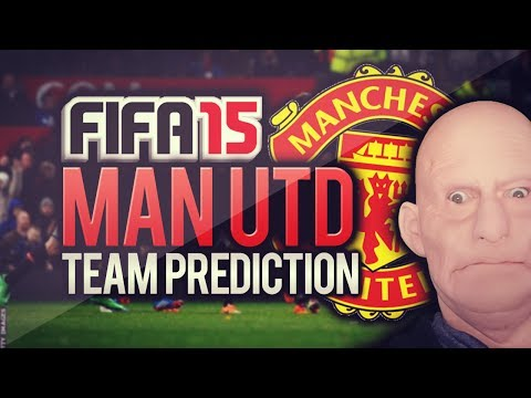 FIFA 15 MANCHESTER UNITED TEAM PREDICTION