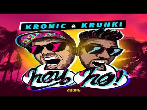 Kronic & Krunk! - Hey Ho! (Original Mix)