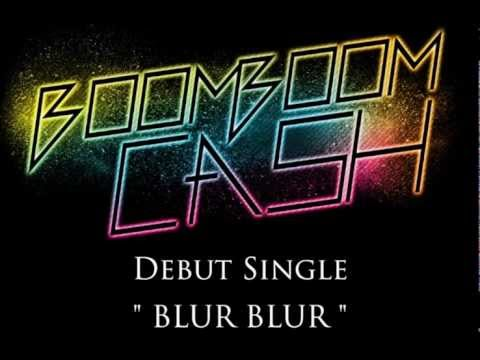 BOOM BOOM CASH - BLUR BLUR  [Audio]