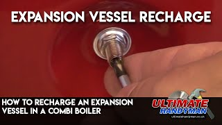 How to recharge an expansion vessel in a combi boiler