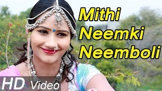 NEW RAJASTHANI VIDEO SONG HD MITHI NEEM KI NIMBOLI