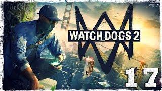 Watch Dogs 2. #17: Время для творчества (1/2)