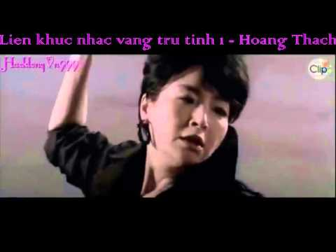 Liên Khúc Nhạc Vàng Trữ Tình 1 - Hoàng  Thạch . (  Lồng phim hành động Ngô Kinh )