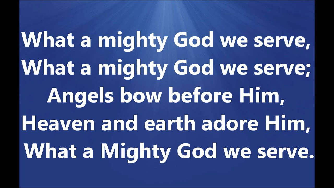What a Mighty God we Serve - YouTube