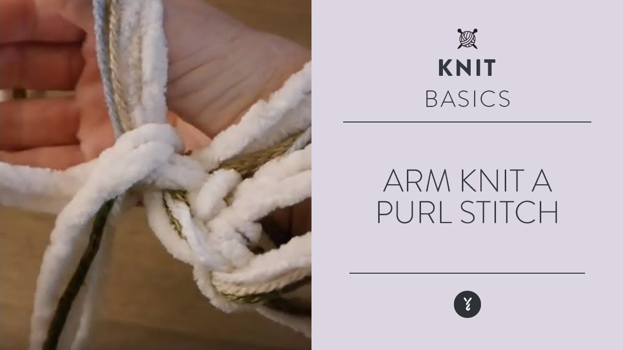 How to Arm Knit a Purl Stitch - YouTube