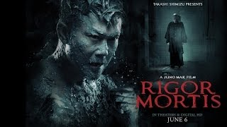 RIGOR MORTIS (2014) Official US Trailer