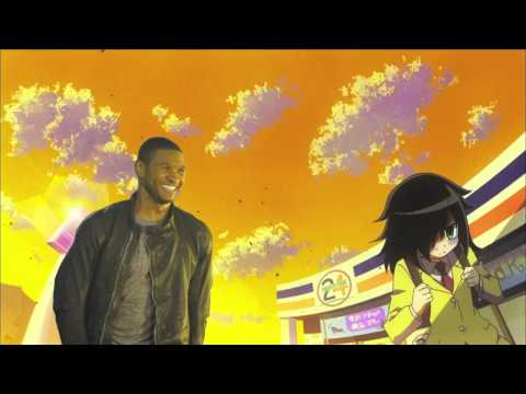 WataMote x Usher, A remix of the ending song,