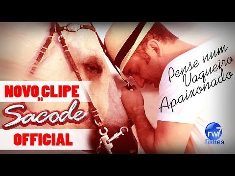 Pense num vaqueiro apaixonado - Forró Sacode Clipe Official