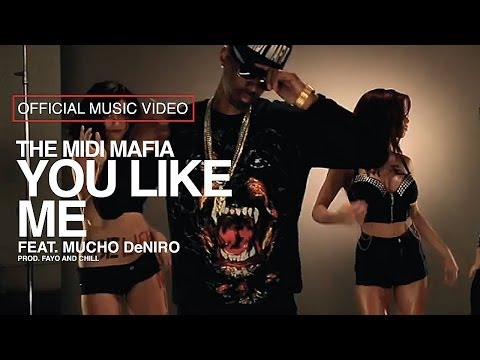 The MIDI Mafia - YOU LIKE ME FEAT MUCHO DeNIRO