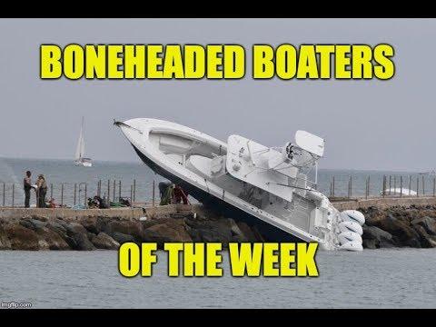 Boneheaded Boaters of the Week EP 26