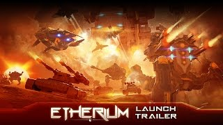 Etherium: Launch Trailer