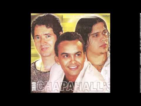Trio Chapahalls   Não é Nada Disso