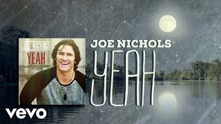 Joe Nichols - Yeah (Lyric Video)