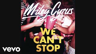 Miley Cyrus We Can't Stop (Audio)