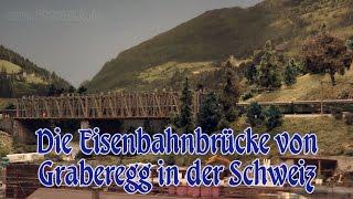 Modellbahn Eisenbahnbrücke von Graberegg im Maßstab 1:87 in der Schweiz