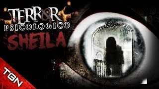 Terror Psicológico: SHEILA