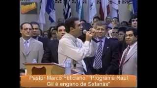 Marco Feliciano Raul Gil & Faustão São De Satanás