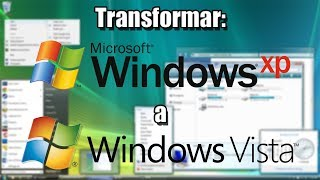 Transformar Windows XP A Windows Vista HD 2013