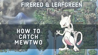 Finding Mewtwo In FireRed And LeafGreen
