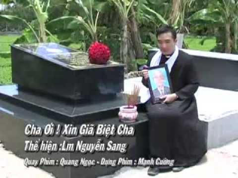 Lm Nguyễn Sang - Cha Ơi ! Xin Giã Biệt Cha