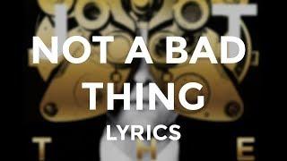 """Justin Timberlake - """"Not a Bad Thing"""" (Lyrics)"""