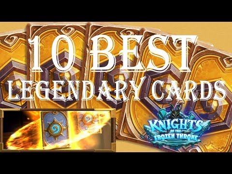 Hearthstone: Top 10 Legendary Cards to Craft, Patch: Knights of the Frozen Throne(Standard Format)