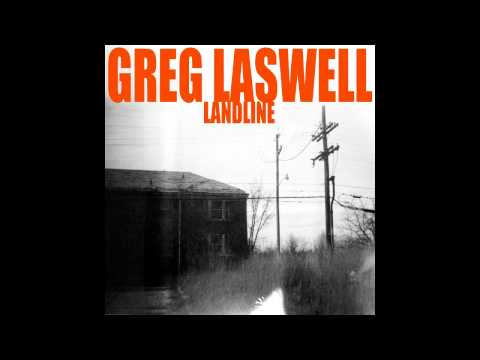 Greg Laswell - Late Arriving