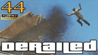 GTA V Derailed Let's Play Walkthrough Part 44 EP 44 HD 1080p