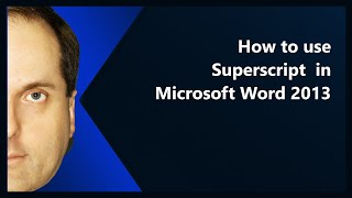 How To Use Superscript In Microsoft Word 2013