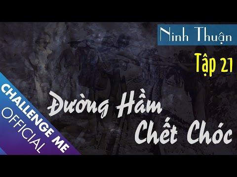 Đường Hầm Chết Chóc - Ninh Thuận | Tập 21 - Phần 2 | Challenge Me - Hãy Thách Thức Tôi