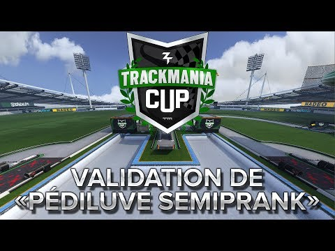 Trackmania Cup 2018 #41 : Validation de