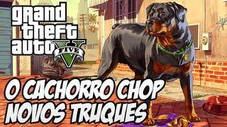 GTA V Brincando Com O Cachorro CHOP, Vários Truques Novos
