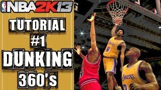 NBA 2K13 Ultimate Dunking Tutorial: How To Do 360's