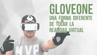 Cómo tocar y sentir la realidad virtual: Gloveone