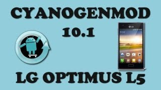 Instalar CyanogenMod 10.1 + CWM En LG Optimus L5 [LINKS