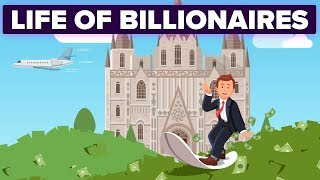 How Is Life Different for Billionaires?