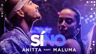 Anitta - Si O No (feat Maluma)   Video Oficial