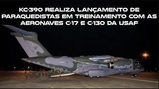 """O avião multimissão KC-390 realizou, na madrugada do dia 02 de fevereiro, o lançamento de paraquedistas em voos em conjunto com as aeronaves C-17 e C-130 da Força Aérea Americana, durante o Exercício Operacional """"Culminating"""", em Alexandria – Louisiana, Estados Unidos."""