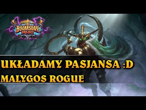 UKŁADAMY PASJANSA :D - MALYGOS ROGUE - Hearthstone Decks std (The Boomsday Project)