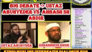 { Must Listen } BIG DEBATE USTAZ ABUHYEDER VS  AHBASH Sh.ABDIR