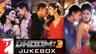 DHOOM:3 - Full Audio Songs