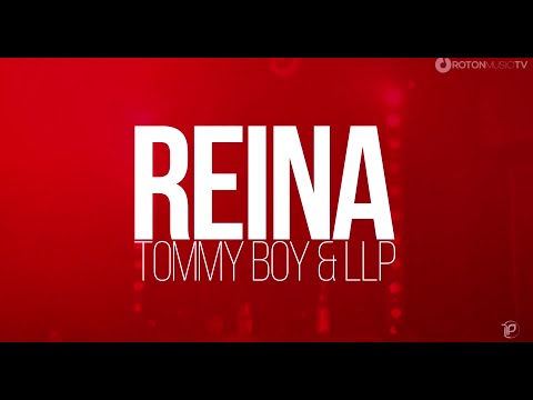 Tommy Boy & LLP - Reina (Lyric Video)