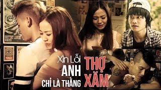 Phim Ngắn 2018 | Xin Lỗi Anh Chỉ Là Thằng Thợ Xăm - Nhật Thiên, Song Dương | Hài Việt Tuyển Chọn