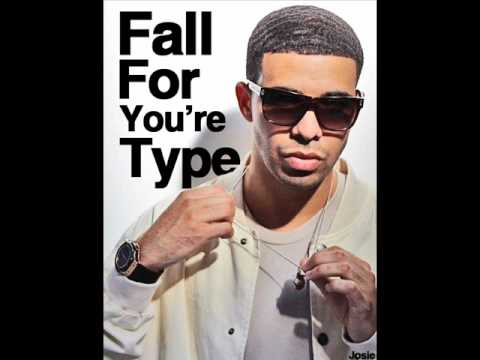Fall For Your Type Drake