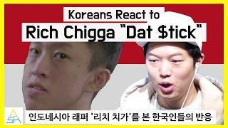 "Koreans React to Indonesian Song : Rich Chigga ""Dat Stick"" [ASHanguk]"