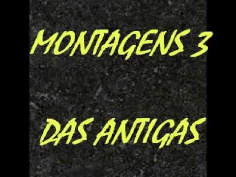 MONTAGENS DAS ANTIGAS 3 - DJ TONY