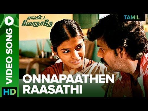 Onna Paathen Raasathi From Enkitta Modhathey
