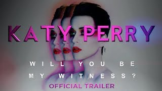 Katy Perry: Will You Be My Witness? - Official Trailer