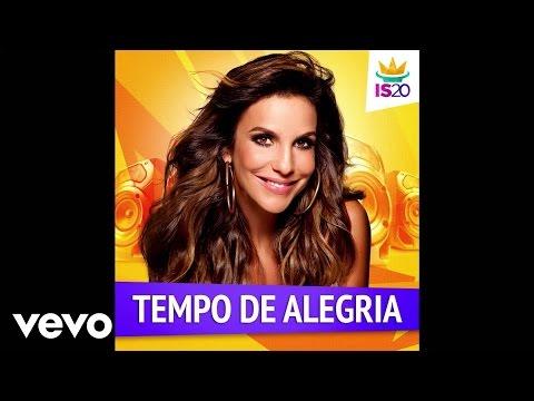Ivete Sangalo - Tempo de Alegria  (áudio)
